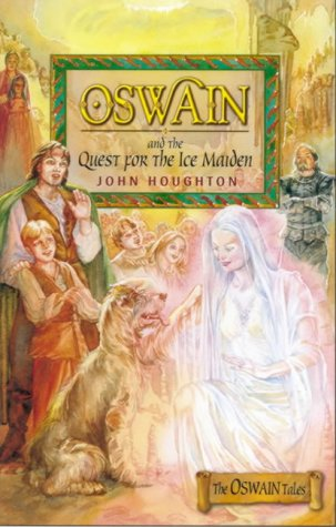 Oswain And The Quest For The Ice Maiden by John Houghton