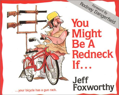 You Might Be a Redneck If.... by Jeff Foxworthy