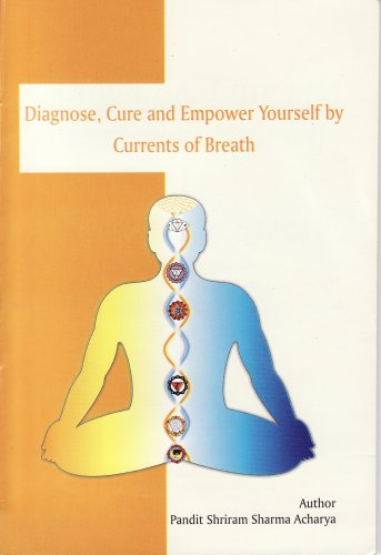 Diagnose, Cure And Empower Yourself By Currents Of Breath