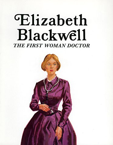 Elizabeth Blackwell: The First Woman Doctor by Francene Sabin ...