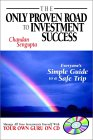 The Only Proven Road to Investment Success: Everyone's Simple Guide to a Safe Trip [With CDROM]