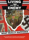 Living With The Enemy: An Outline Of The German Occupation Of The Channel Islands With First Hand Accounts By People Who Remember The Years 1940 To 1945