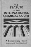 The Statute Of The International Criminal Court: A Documentary History