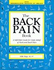 The Back Pain Book: A Self Help Guide For Daily Relief Of Neck & Back Pain