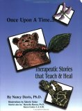 Once Upon A Time: Therapeutic Stories That Teach And Heal