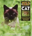 Wild Discovery Guide to Your Cat: Understanding and Caring for the Tiger Within
