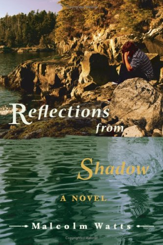 Reflections from Shadow by Malcolm Watts