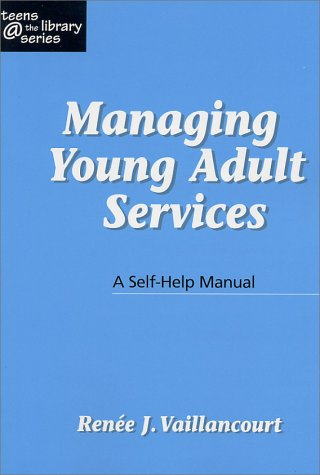 Managing Young Adult Services: A Self-Help Manual