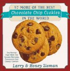 57 More of the Best Chocolate Chip Cookies in the World: The Recipes That Won the Second National Chocolate Chip Cookies Forever Contest