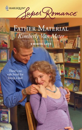 Father Material by Kimberly Van Meter