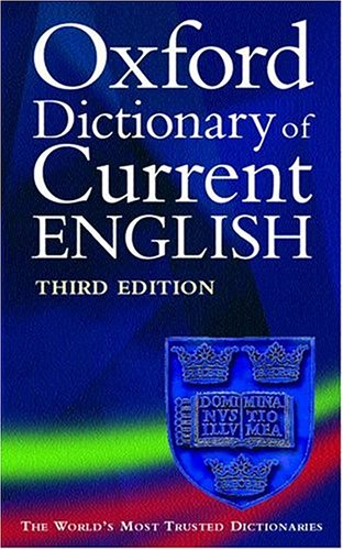 The Oxford Dictionary Of Current English by Catherine Soanes