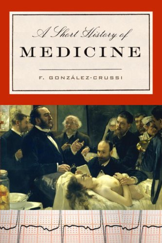 A Short History of Medicine by F. González-Crussí
