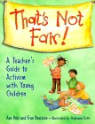 That's Not Fair!: A Teacher's Guide to Activism with Young Children