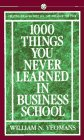 1000 Things You Never Learned in Business School: How to Manage Your Fast-Track Career