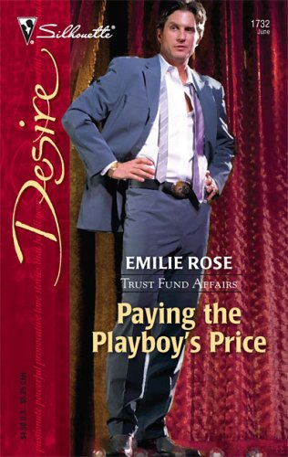 Paying The Playboy's Price (Silhouette Desire #1732) by Emilie Rose
