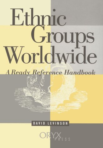 Ethnic Groups Worldwide: A Ready Reference Handbook