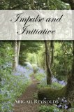 Impulse and Initiative by Abigail Reynolds