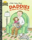 Daddies: All About the Work They Do (Little Golden Book)