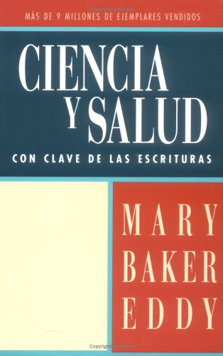 Ciencia y Salud: Con Clave de Las Escrituras = Science and Health, with Key to the Scriptures