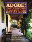 Adobe! Homes And Interiors Of Taos, Santa Fe, And The Southwest