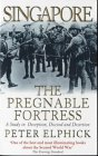 Singapore: The Pregnable Fortress: A Study In Deception, Discord And Desertion