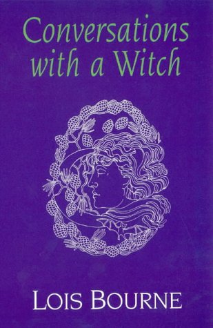 Conversations with a Witch by Lois Bourne