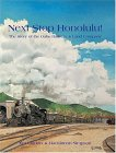 Next Stop Honolulu! The Story Of The Oahu Railway & Land Co