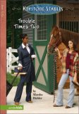 Trouble Times Two (Keystone Stables #3)