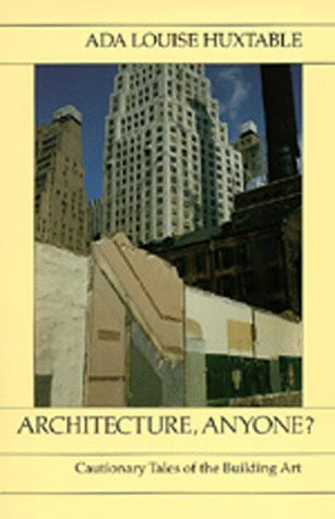 Architecture, Anyone? Cautionary Tales of the Building Art