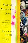 Making Your Own Days: The Pleasures of Reading and Writing Poetry