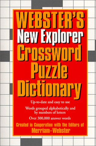 Webster's New Explorer Crossword Puzzle Dictionary by Merriam-Webster