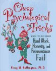 Cheap Psychological Tricks: What To Do When Hard Work, Honesty, And Perseverance Fail