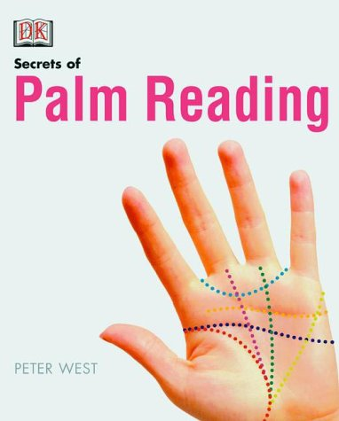 The Secrets of Palm Reading by Peter West