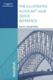 The Illustrated Auto Cad 2008 Quick Reference