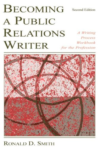 Becoming a Public Relations Writer: A Writing Workbook for Emerging and Established Media