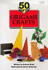 50 Nifty Origami Crafts