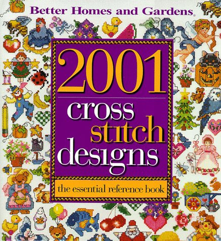 2001 Cross Stitch Designs by Better Homes and Gardens