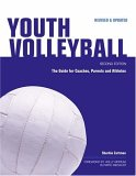 Youth Volleyball: The Guide for Coaches, Parents and Athletes