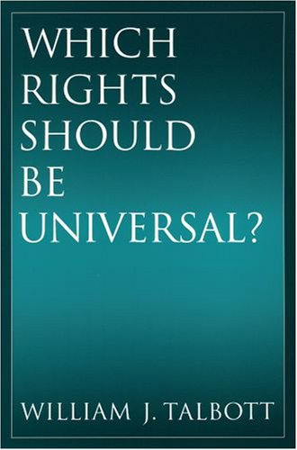 Which Rights Should Be Universal? by William Talbott