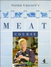 Sophie Grigson's Meat Course (A Channel Four book)