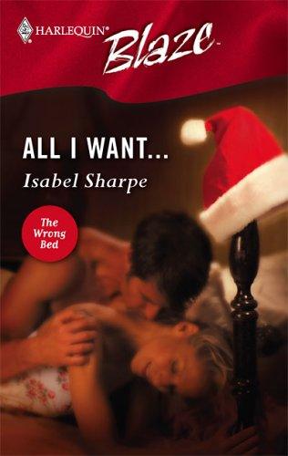 All I Want... by Isabel Sharpe
