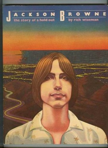 Jackson Browne, the Story of a Hold Out