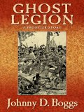 Ghost Legion: A Frontier Story (Five Star First Edition Westerns)