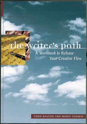 The Writer's Path: A Guidebook for Your Creative Journey : Exercises, Essays, and Examples
