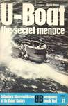 U-Boat: the secret menace (Ballantine's Illustrated History of World War II: weapons book No. 1)