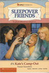 Kate's Camp-Out (Sleepover Friends, #6)