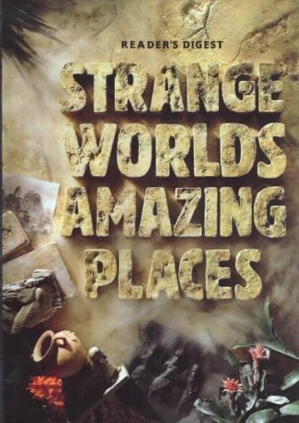 Strange Worlds Amazing Places by Reader's Digest Association