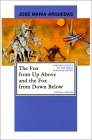 The Fox from Up Above and the Fox from Down Below by José María Arguedas