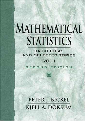 Mathematical Statistics: Basic Ideas and Selected Topics, Vol I