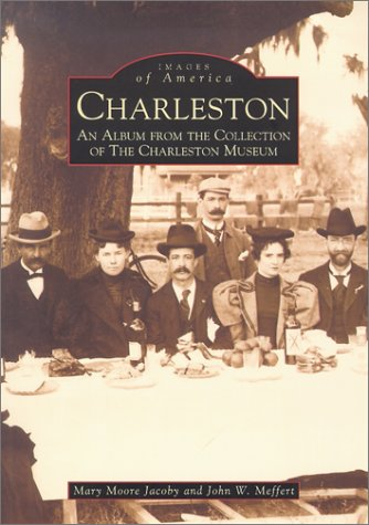 Charleston: An Album from the Collection of the Charleston Museum (Images of America: South Carolina)